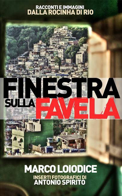 finestra-sulla-favela-racconti-e-immagini-dalla-rocinha-di-rio-copertina
